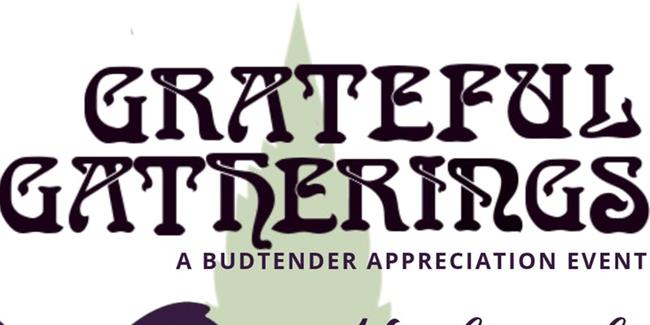 Grateful Gatherings - A High-End Budtender Appreciation Night - 12/19
