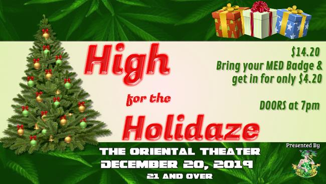 High for the Holidaze at The Oriental Theater