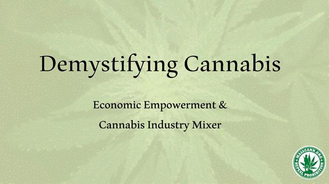 Demystifying Cannabis - Economic Empowerment & Cannabis Industry Mixer