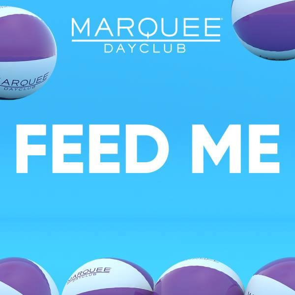 Feed Me - Marquee Dayclub