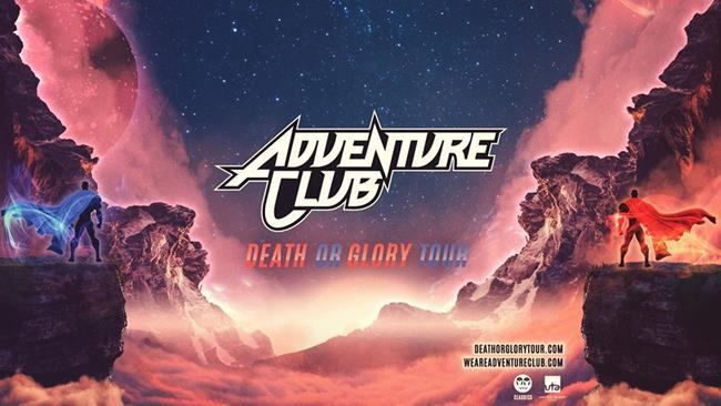 Adventure Club - Death or Glory Tour