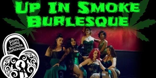 Up In Smoke Burlesque 4/20
