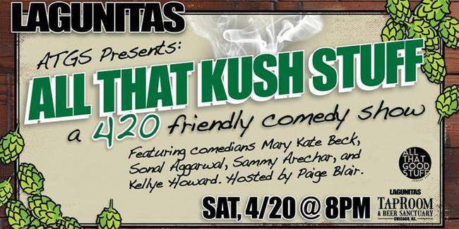 All That Kush Stuff: 420 Friendly Comedy Show