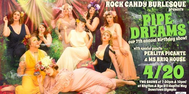 Rock Candy Burlesque presents: Pipe Dreams! Our 7th Annual Birthday Show