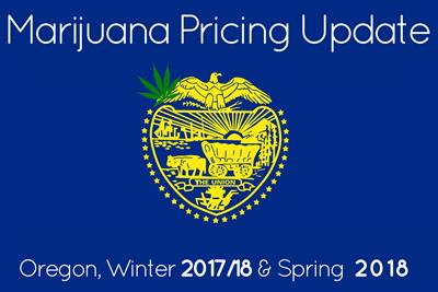 Marijuana Prices in Portland and Oregon: Winter '17/'18 and Spring 2018 Update