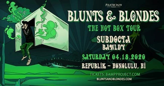 Blunts & Blondes - The Hot Box Tour Honolulu