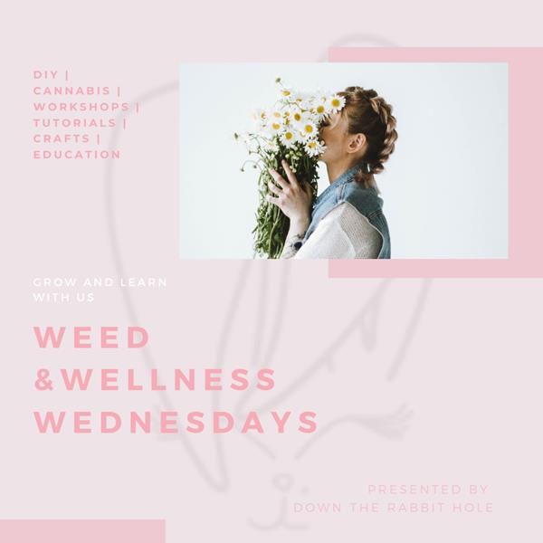 Weed & Wellness Wednesdays
